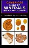 Cambridge Guide to Minerals, Rocks and Fossils A.C. Bishop