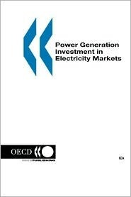Power Generation Investment in Electricity Markets  by  OECD/OCDE