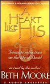 A Heart Like His: Intimate Reflections on the Life of David Beth Moore