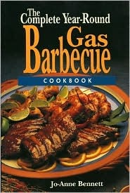 The Complete Year-Round Gas Barbecue Cookbook  by  Jo-Anne Bennett