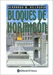 Bloques de Hormigon  by  Bernardo M. Villasuso
