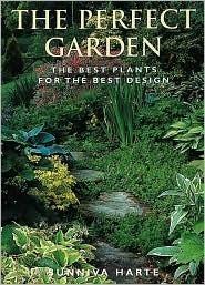 The Perfect Garden: The Best Plants for the Best Design Sunniva Harte