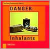 Danger: Inhalants  by  Ruth Chier
