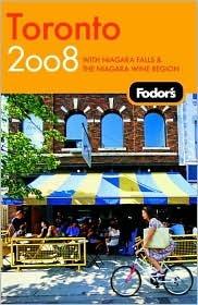 Fodors Toronto 2008: With Niagara Falls & the Niagara Wine Region Fodors Travel Publications Inc.