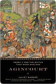Agincourt: Henry V and the Battle That Made England  by  Juliet Barker