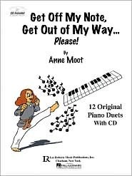 Get Off My Note, Get Out of My Way ... Please! Anne Moot