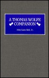 A Thomas Wolfe Companion  by  John L. Idol Jr.
