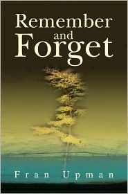 Remember and Forget  by  Fran Upman