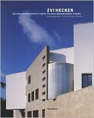 Zvi Hecker: The Heinz-Galinski-School in Berlin Kristin Feireiss