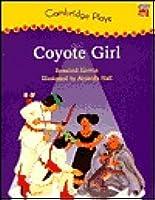 Cambridge Plays: Coyote Girl Pack of 6 Rosalind Kerven