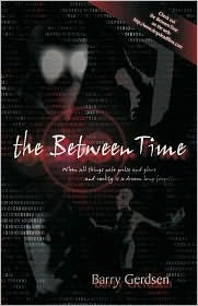The Between Time  by  Barry Gerdsen