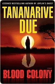 Blood Colony: A Novel Tananarive Due