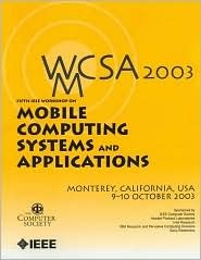 Fifth IEEE Workshop on Mobile Computing Systems & Applications: 9-10 October 2003, Monterey, California: Proceedings  by  Institute of Electrical and Electronics Engineers