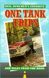 Neil Zurchers Favorite One Tank Trips and Tales from the Road  by  Neil Zurcher