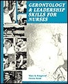 Gerontology and Leadership Skills for Nurses Mary Ringsven