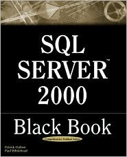 SQL Server 2000 Black Book: A Resource for Real World Database Solutions and Techniques Paul Whitehead