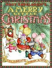 Mary Engelbreits A Merry Little Christmas: Celebrate from A to Z  by  Mary Engelbreit