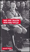War 1939: Dealing with Adolph Hitler  by  Tim Coates