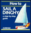 How to Sail a Dinghy Mike Shaw