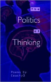 The Politics of Thinking  by  Cauchy3
