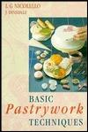 Basic Pastrywork Techniques  by  L. G. Nicolello