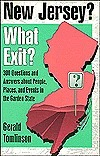 New Jersey? What Exit?: 300 Questions and Answers About People, Places, and Events in the Garden State Gerald Tomlinson