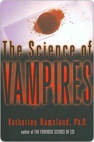 The Science of Vampires Katherine Ramsland