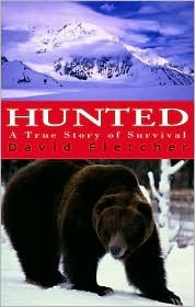 Hunted: A True Story of Survival  by  David Fletcher