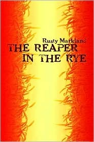 The World Hates a Salesman: Yet Everything Is a Sell Rusty Markland
