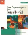 Java Programming Using Microsoft Visual J++ 6.0 Joyce Farrell