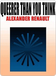 Queerer Than You Think  by  Alexander Renault