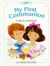 My First Communion: A Day to Remember Nadia Bonaldo