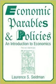 Economic Parables and Policies: An Introduction to Economics  by  Laurence S. Seidman