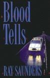 Blood Tells: A Thriller Raymond Saunders