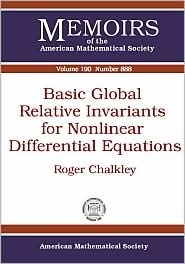 Basic Global Relative Invariants for Nonlinear Differential Equations  by  Roger Chalkley