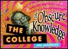 The College of Obscure Knowledge: A Light-Hearted Look, an Odd Collection of Trivia  by  Jim Marbles