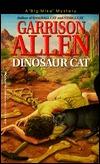 Dinosaur Cat (A Big Mike Mystery, #5) Garrison Allen