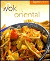 Super Cookery Wok and Stir Fry  by  Parragon Publishing