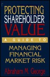 Protecting Shareholder Value  by  Abraham M. George