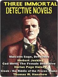 Three Immortal Detective Novels Thomas W. Hanshew