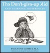 The Dont-Give-Up Kid and Learning Differences  by  Jeanne Gehret