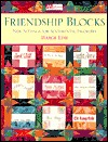 Friendship Blocks: New Settings for Sentimental Favorites  by  Marge Edie