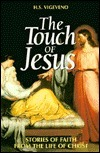 The Touch of Jesus: Stories of Faith from the Life of Christ H. S. Vigeveno