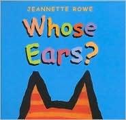 Whose Ears? Jeannette Rowe