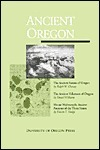 Ancient Oregon  by  Ralph W. Chaney