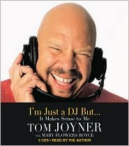 Im Just a DJ But...It Makes Sense to Me Tom Joyner
