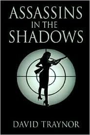 Assassins in the Shadows David Traynor
