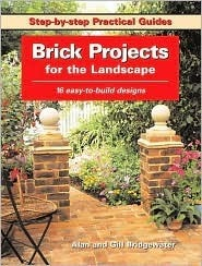 Brick Projects for the Landscape( Step-By-Step Practical Guides Series)  by  Alan Bridgewater