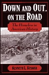 Down & Out, on the Road: The Homeless in American History  by  Kenneth L. Kusmer