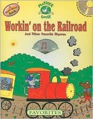 Workin on the Railroad and Other Favorite Rhymes  by  Jacqueline East